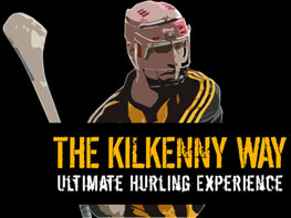 The Kilkenny Way - Ultimate Hurling Experience