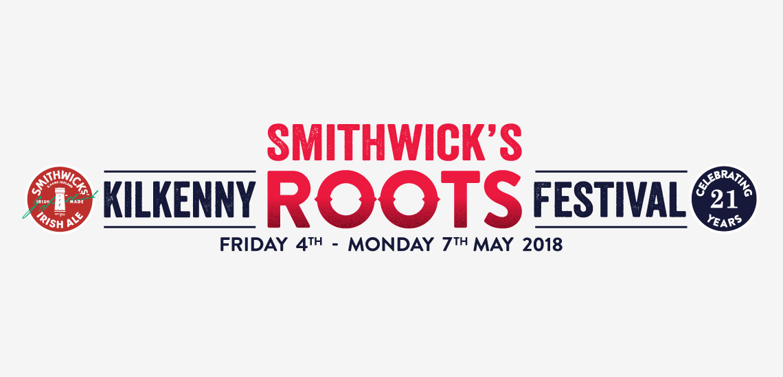 21st ROOTS FESTIVAL 2018 - The Smithwicks Kilkenny Roots